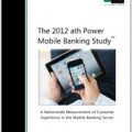 The ath Power 2012 Mobile Banking Study