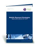 Mobile Payment Strategies Report: Opportunities & Markets 2011-2015